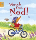 Image for Watch out, Ned!