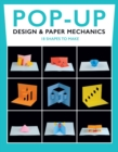 Image for Pop-Up Design and Paper Mechanics: 18 Shapes to Make
