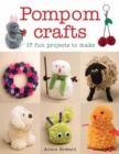 Image for Pompom crafts  : 17 fun projects to make