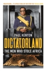 Image for Dictatorland  : the men who stole Africa