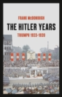 Image for The Hitler yearsVolume 1,: Triumph, 1933-1939