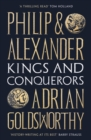 Image for Philip and Alexander  : kings and conquerors