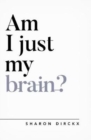 Image for Am I Just My Brain?