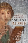 Image for A writer's guide to ancient Rome