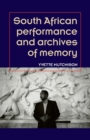 Image for South African performance and the archives of memory