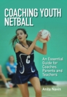 Image for Coaching Youth Netball: An Essential Guide for Coaches, Parents and Teachers