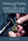 Image for Polishing and finishing for jewellers and silversmiths