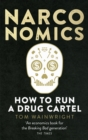 Image for Narconomics  : how to run a drug cartel