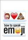 Image for How to speak emoji