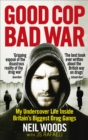 Image for Good cop, bad war  : my life undercover inside Britain's biggest drugs gangs