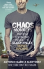 Image for Chaos monkeys  : inside the Silicon Valley money machine