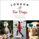 Image for London for dogs  : a dog-friendly guide to the best of the city