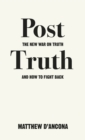 Image for Post-truth  : the new war on truth and how to fight back
