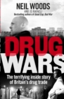 Image for Drug wars  : the terrifying inside story of Britain's drug trade