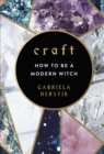 Image for Craft  : how to be a modern witch