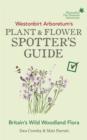 Image for Westonbirt Arboretum's plant & flower spotter's guide  : Britain's wild woodland flora