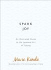 Image for Spark joy  : an illustrated guide to the Japanese art of tidying
