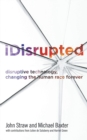 Image for iDisrupted: disruptive technology, changing the human race forever