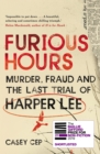 Image for Furious hours  : murder, fraud and the last trial of Harper Lee