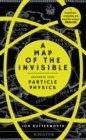 Image for A map of the invisible  : journeys into particle physics