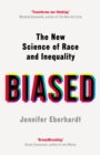 Image for Biased  : the new science of race and inequality