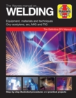 Image for Welding manual  : the Haynes manual for selecting and using welding equipment