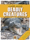 Image for Deadly creatures  : the world's most dangerous animals