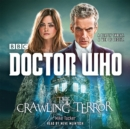 Image for The crawling terror  : a 12th Doctor novel