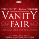 Image for Vanity fair  : BBC Radio 4 full-cast dramatisation