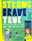 Image for Strong brave true  : great Scots who changed the world ... and how you can too