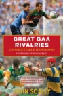 Image for Great Gaa Rivalries : Unforgettable Showdowns