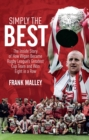 Image for Simply the best  : the inside story of how Wigan became rugby league's greatest cup team and won eight in a row