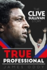 Image for True professional  : the Clive Sullivan story