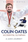 Image for Accidental Olympian : Colin Oates, a Judo Journey
