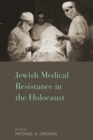 Image for Jewish medical resistance in the Holocaust