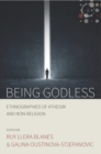 Image for Being godless: ethnographies of atheism and non-religion : 1