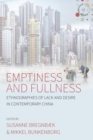 Image for Emptiness and fullness: ethnographies of lack and desire in contemporary China : 2