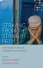 Image for Straying from the Straight Path : How Senses of Failure Invigorate Lived Religion