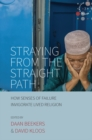 Image for Straying from the straight path: how senses of failure invigorate lived religion : Volume 4