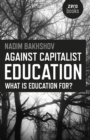 Image for Against capitalist education