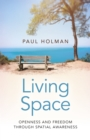 Image for Living space: openness and freedom through spatial awareness