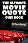 Image for Ultimate Movie Quote Quiz Book: 420 Questions