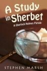 Image for Study in Sherbet: A Sherlock Holmes Parody