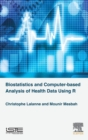 Image for Biostatistics and computer-based analysis of health data using the R software