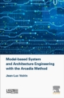 Image for Model-based system and architecture engineering with the ARCADIA method