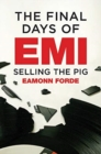 Image for The final days of EMI  : selling the pig