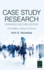 Image for Case study research  : core skill sets in using 15 genres