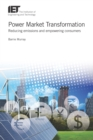 Image for Power market transformation: reducing emissions and empowering consumers