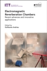 Image for Electromagnetic reverberation chambers  : recent advances and innovative applications