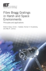 Image for Fibre Bragg Gratings in harsh and space environments: principles and applications